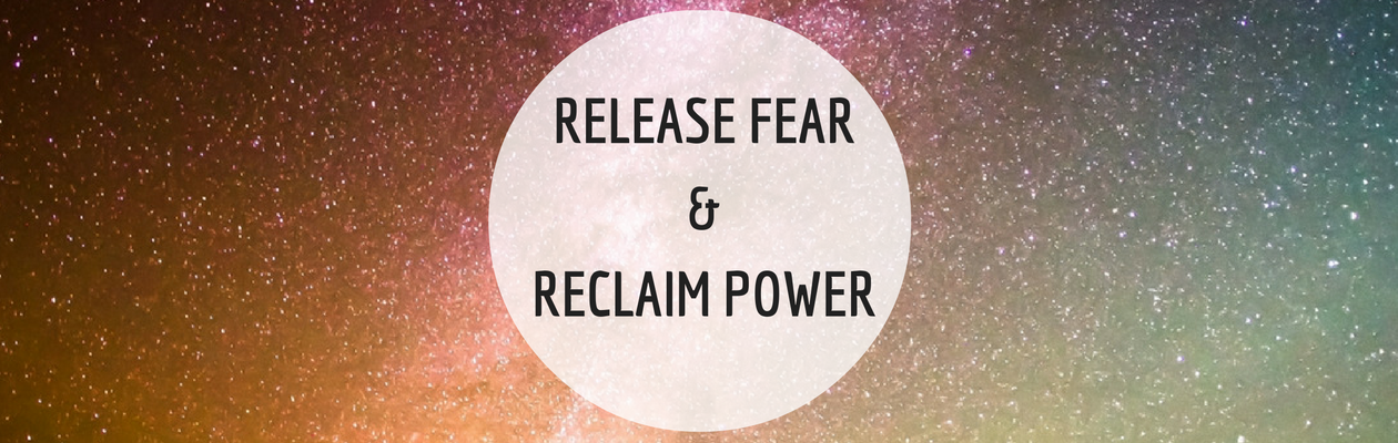 Release Fear and Reclaim Power header